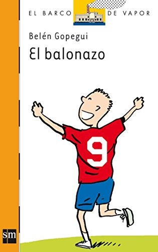 9788467530032: El balonazo/ Dodgeball (El barco de vapor: Serie naranja/ The Steamboat: Orange Series) (Spanish Edition)