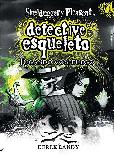9788467530773: Detective Esqueleto: Jugando con fuego [Skulduggery Pleasant]