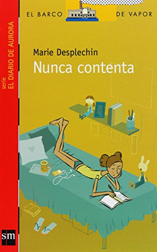 9788467531411: Nunca contenta/ Never Happy (El barco de vapor: El diario de Aurora/ The Steamboat: Aurora's Journal) (Spanish Edition)