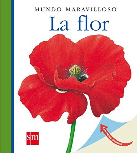 9788467531459: La flor (Mundo maravilloso)