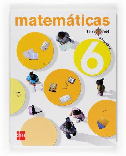 9788467532722: Matemáticas. 6 Primaria. Timonel