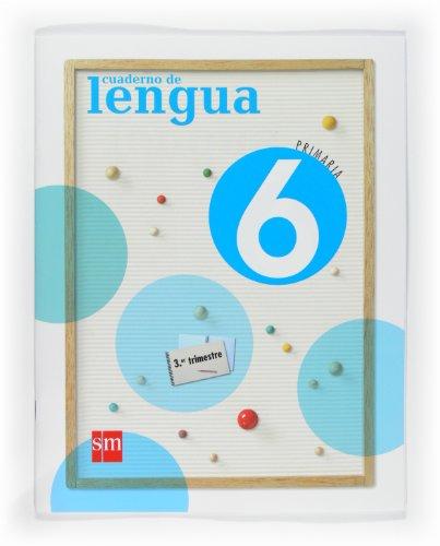 9788467533699: Cuaderno de Lengua. 6 Primaria, 3 Trimestre - 9788467533699