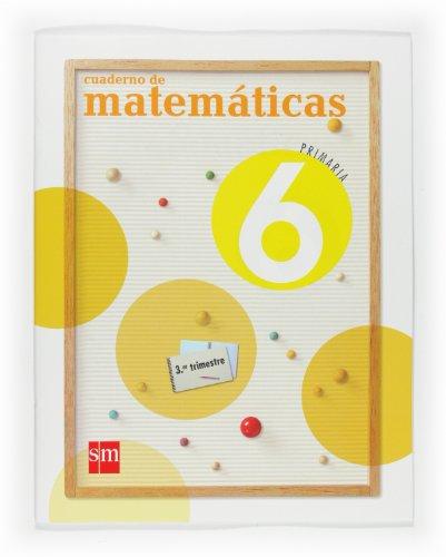 9788467533743: Cuaderno de Matemáticas. 6 Primaria, 3 Trimestre - 9788467533743