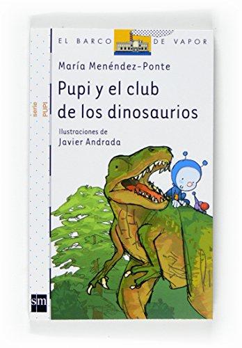 9788467533965: Pupi y el club de los dinosaurios (Barco de Vapor Blanca)