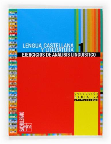 9788467534153: Colección hacia la universidad. Lengua castellana y literatura: Ejercicios de análisis lingüístico. 1 Bachillerato
