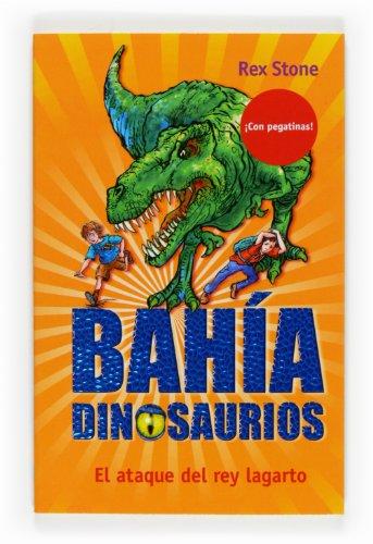 9788467534443: El ataque del rey lagarto (La bahía de los dinosaurios)