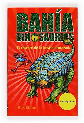 9788467534467: El rescate de la bestia acorazada (La bahía de los dinosaurios)