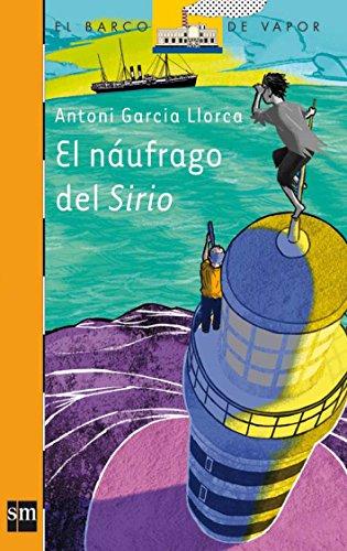 9788467534542: El naufrago del Sirio/ The Wreck of the Sirius (El Barco De Vapor: Serie Naranja/ the Steamboat: Orange Series) (Spanish Edition)