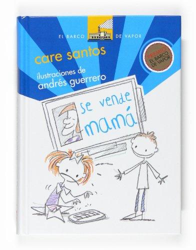 Se vende mama/ Mom for Sale (El Barco De Vapor/ the Steamboat) (Spanish Edition): Santos,...
