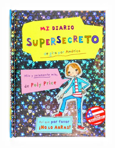 9788467535310: Mi diario supersecreto / My Totally Secret Diary: De gira por America / On Stage in America (Spanish Edition)