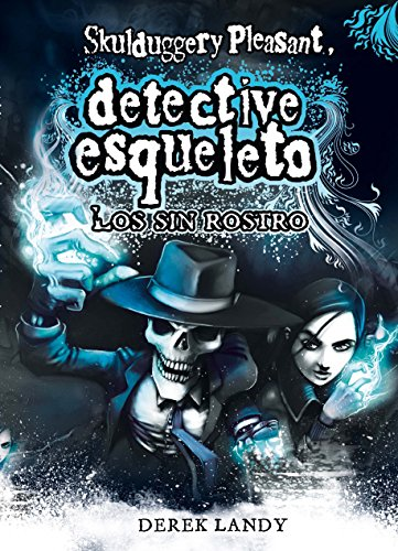 9788467536157: Los sin rostro / The Faceless Ones (Detective Esqueleto / Skulduggery Pleasant) (Spanish Edition)