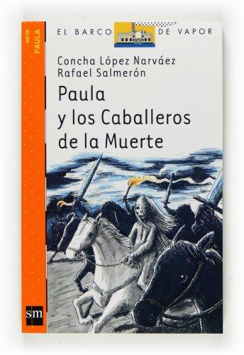 9788467536225: Paula y los Caballeros de la Muerte (Barco de Vapor Naranja)