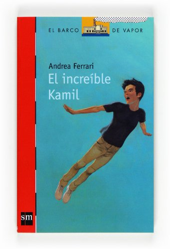 9788467536256: El increible Kamil / The Incredible Kamil (El Barco De Vapor: Serie Roja / the Steamboat: Red Series) (Spanish Edition)
