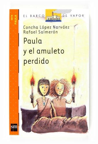 9788467536393: Paula y El Amuleto Perdido (Spanish Edition)