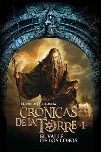 9788467539677: El valle de los lobos / The Valley of the Wolves (Cronicas de la torre / Chronicles of the Tower) (Spanish Edition)