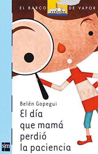 9788467539745: El día que mamá perdió la paciencia / The day mom lost her patience (El barco de vapor / the Steamboat) (Spanish Edition)