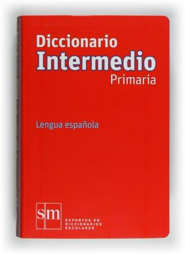 9788467541281: Diccionarios Escolares De Espanol: Diccionario Primaria Intermedio (Spanish Edition)