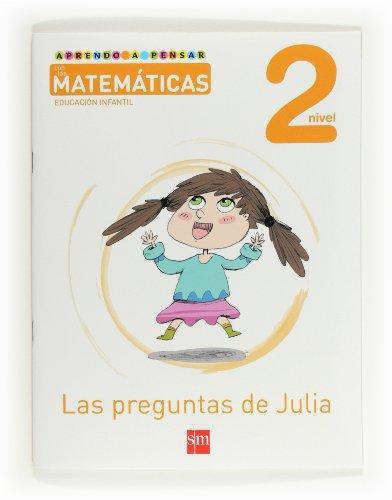 9788467544930: Aprendo a pensar con las matemáticas: Las preguntas de Julia. Nivel 2. Educación Infantil - 9788467544930