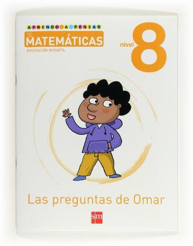 9788467545494: Aprendo a pensar con las matemáticas: Las preguntas de Omar. Nivel 8. Educación Infantil