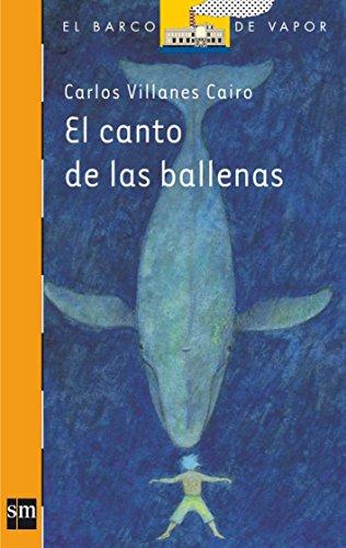 9788467546651: El canto de las ballenas (Barco de Vapor Naranja)