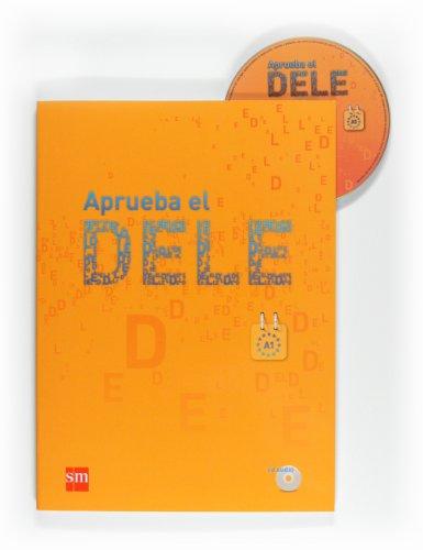 9788467547276: Aprueba El Dele: Aprueba El Dele A1 + CD (Spanish Edition)