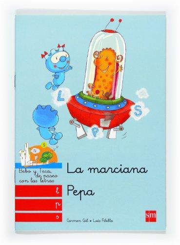 9788467547795: Bebo Y Teca: LA Marciana Pepa (Spanish Edition)
