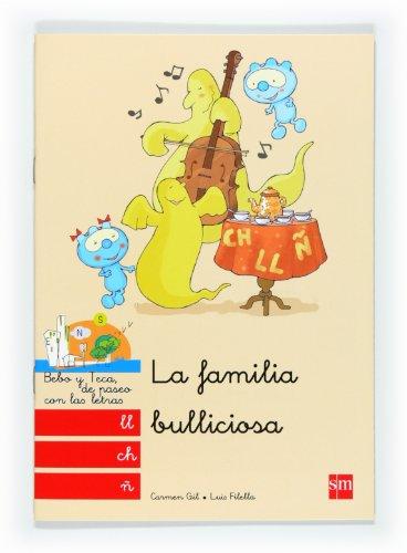 9788467547863: La familia bulliciosa: ll, ch, ñ: (ll, ch, ñ) (Bebo y Teca)