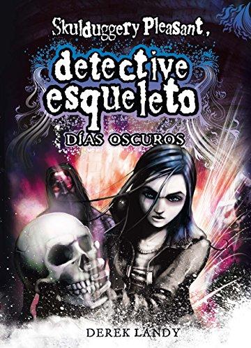 9788467548020: Detective Esqueleto: Días oscuros [Skulduggery Pleasant]