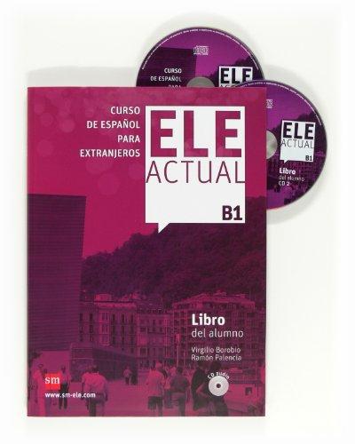 9788467548976: Ele Actual: Libro del alumno + CDs B1