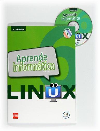 9788467550306: Aprendo informática con Linux. 6 Primaria - 9788467550306