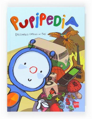 9788467551211: Pupipedia. Enciclopedia contada por Pupi
