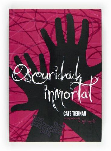 9788467551242: Oscuridad inmortal (Saga Amor Inmortal)
