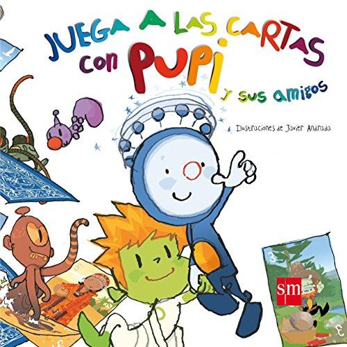 9788467552003: Juega a las cartas con Pupi y sus amigos