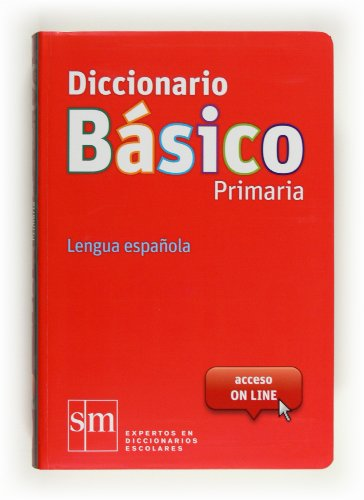 9788467552416: Diccionarios Escolares De Espanol: Diccionario Primaria Basico - New Edition (Spanish Edition)