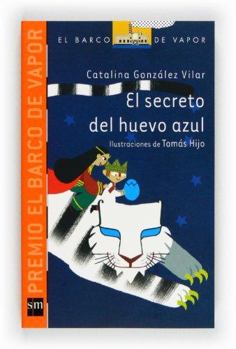 9788467554342: El secreto del huevo azul: 216 (El Barco de Vapor Naranja)
