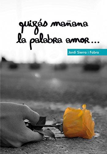 9788467555837: Quizas mañana la palabra amor...