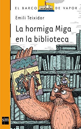 9788467556506: La hormiga Miga en la biblioteca (Barco de Vapor Naranja)