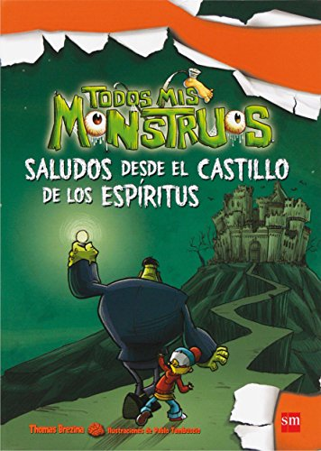 9788467556889: Saludos desde el castillo de los espíritus (Todos mis monstruos)