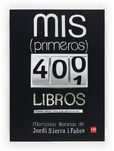 9788467557039: Mis (primeros) 400 libros: memorias literarias de Jordi Sierra i Fabra