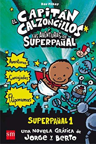 9788467557138: El Capitán Calzoncillos y las aventuras de Superpañal: Superpañal 1
