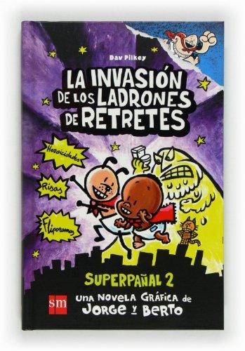 9788467557145: Superpañal 02: La invasión de los ladrones de retretes