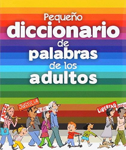 9788467563528: Pequeño Diccionario De Palabras De Los Adultos (Para aprender más sobre)