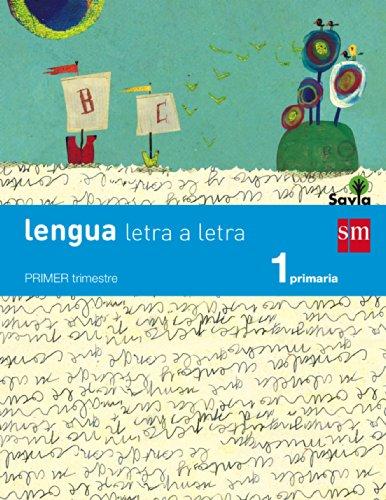 9788467567908: 1EP LENGUA 2014 (TRIMESTRES) LETRA A LETRA SAVIA (SM)