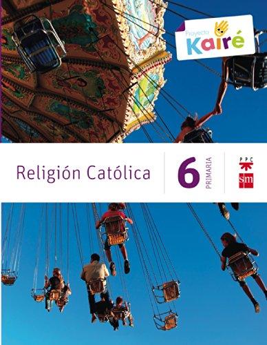 9788467568226: Religión católica. 6 Primaria. Kairé - 9788467568226