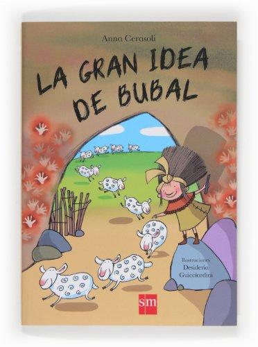 9788467569476: La gran idea de Bubal (Conocimiento Prescripción)