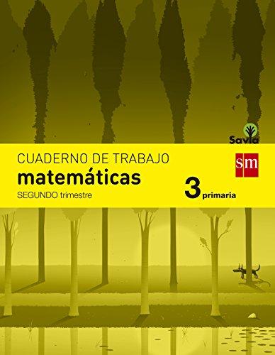 9788467570120: Cuaderno de matemáticas. 3 Primaria, 2 Trimestre. Savia - 9788467570120
