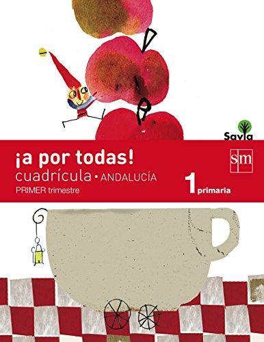 9788467575347: ¡A por todas! Cuadrícula. 1 Primaria, 1 Trimestre. Savia. Andalucía - 9788467575347