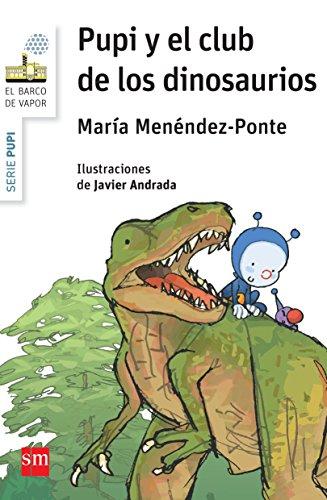 PUPI Y EL CLUB DE LOS DINOSAURIOS: MENÉNDEZ-PONTE, MARÍA