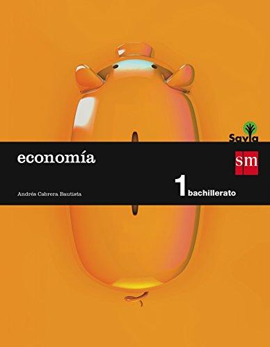 Savia, economía. 1 Bachillerato (Paperback): Andrés Cabrera Bautista
