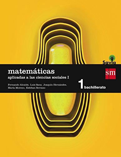9788467576573: Matemáticas aplicadas a las ciencias sociales I. 1 Bachillerato. Savia - 9788467576573